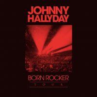 Cover Johnny Hallyday - Born Rocker Tour [DVD]